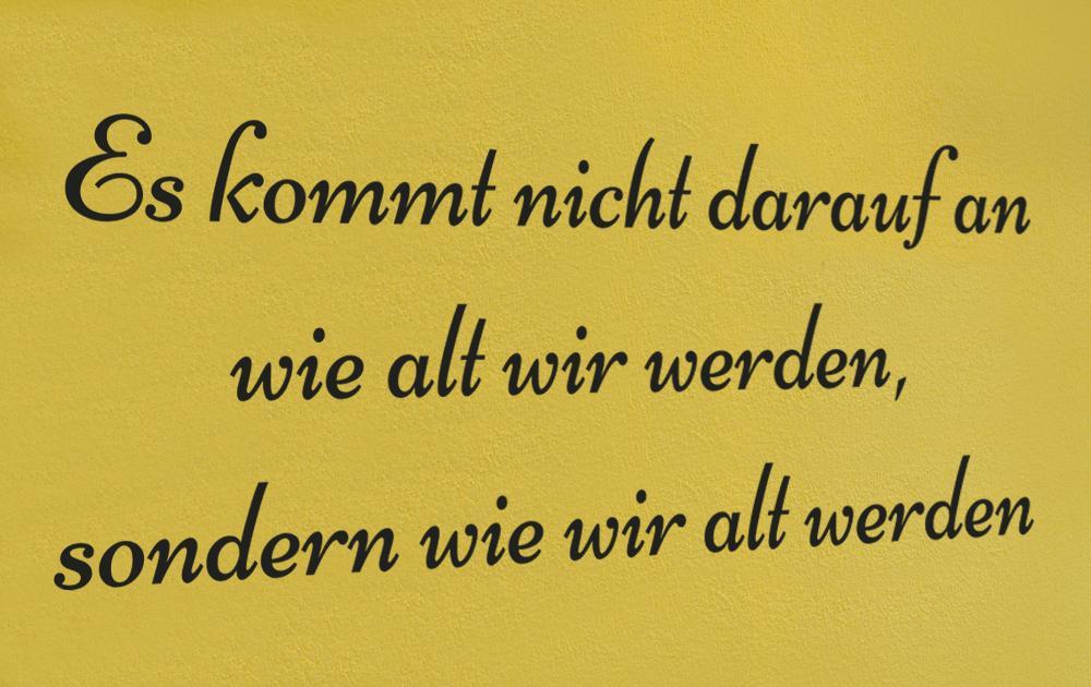 PWG Hoefli Wandspruch - Es kommt nicht darauf an wie alt wir werden, sondern wie wir alt werden